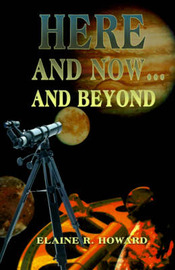 Here and Now...and Beyond by Elaine R. Howard image