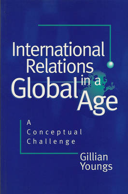 International Relations in a Global Age by Gillian Youngs image