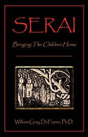 Serai: Bringing the Children Home by William Gray DeFoore, Ph.D. image