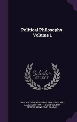 Political Philosophy, Volume 1 by Baron Henry Brougham Brougham and Vaux image