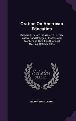 Oration on American Education by Thomas Smith Grimke image