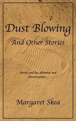 Dust Blowing and Other Stories by Margaret Skea image