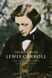 The Mystery of Lewis Carroll by Jenny Woolf image