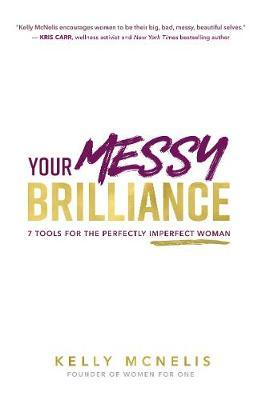Your Messy Brilliance by Kelly McNelis