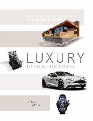 Luxury Design for Living by Steve Huyton image