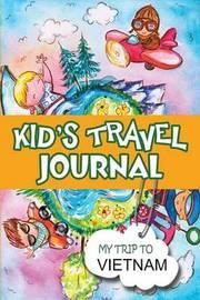 Kids Travel Journal: My Trip to Vietnam by BlueBird Books