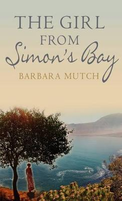 The Girl from Simon's Bay by Barbara Mutch