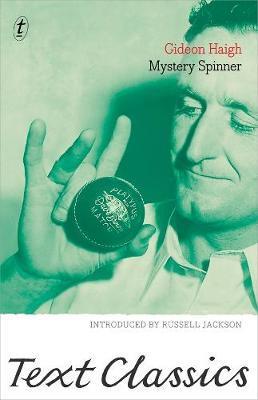 Mystery Spinner: Text Classics by Gideon Haigh