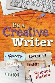 Be a Creative Writer by Tish Farrell image