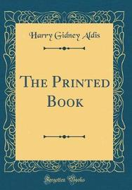 The Printed Book (Classic Reprint) by Harry Gidney Aldis image