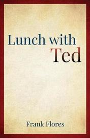 Lunch with Ted by Frank Flores image