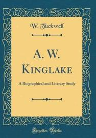 A. W. Kinglake by W. Tuckwell