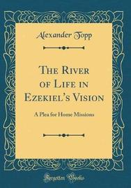 The River of Life in Ezekiel's Vision by Alexander Topp image