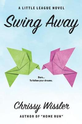 Swing Away by Chrissy Wissler