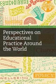 Perspectives on Educational Practice Around the World