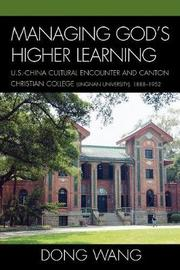 Managing God's Higher Learning by Dong Wang