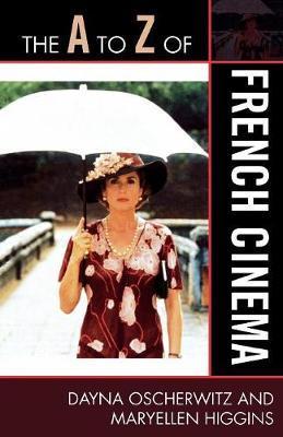 The A to Z of French Cinema by Dayna Oscherwitz