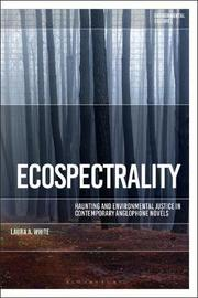 Ecospectrality by Laura A. White