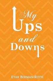 My Ups and Downs by Eyar Berman-Roth