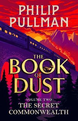The Secret Commonwealth: The Book of Dust Volume Two by Philip Pullman