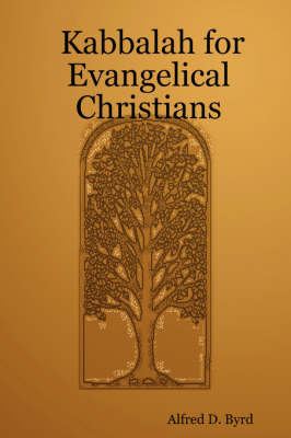 Kabbalah for Evangelical Christians by Alfred D. Byrd image