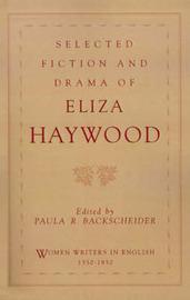 Selected Fiction and Drama of Eliza Haywood by Eliza Haywood