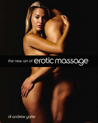 The New Art of Erotic Massage by Andrew Yorke image