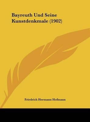 Bayreuth Und Seine Kunstdenkmale (1902) by Friedrich Hermann Hofmann image