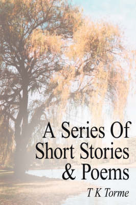 A Series of Short Stories and Poems by T. K. Torme