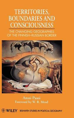 Territories, Boundaries and Consciousness by Anssi Paasi
