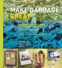 Make Garbage Great by Tom Szaky