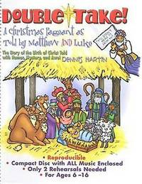 Double Take!: A Christmas Pageant as Told by Matthew and Luke by Dennis Hartin image
