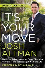 It's Your Move by Josh Altman