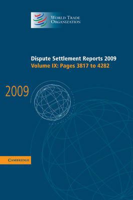 Dispute Settlement Reports 2009: Volume 9, Pages 3817-4282 by World Trade Organization