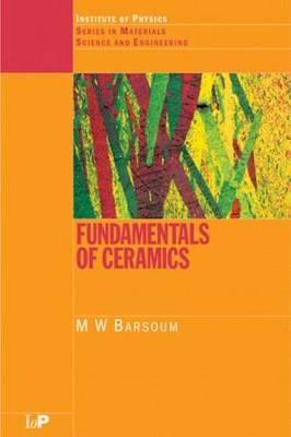 Fundamentals of Ceramics by Michel W. Barsoum