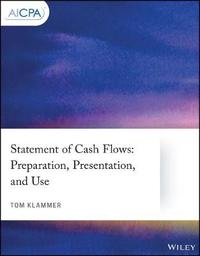 Statement of Cash Flows: Preparation, Presentation, and Use by Tom Klammer