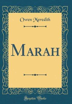 Marah (Classic Reprint) by Owen Meredith