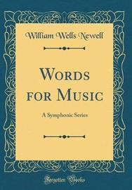 Words for Music by William Wells Newell image