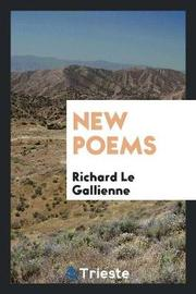 New Poems by Richard Le Gallienne