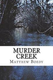 Murder Creek by Matthew Boedy image