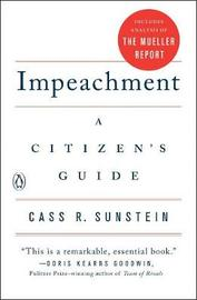 Impeachment: A Citizen's Guide by Cass R Sunstein