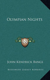 Olympian Nights Olympian Nights by John Kendrick Bangs