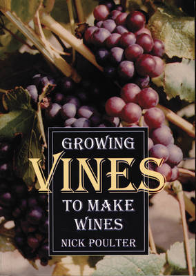 Growing Vines to Make Wines by Nick Poulter image