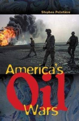America's Oil Wars by Stephen C Pelletiere image