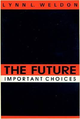 The Future: Important Choices by Lynn L Weldon image