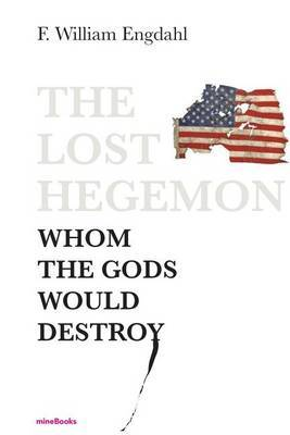 The Lost Hegemon by F.William Engdahl