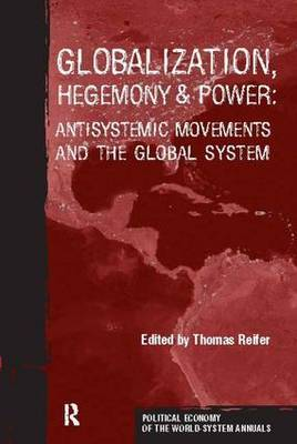 Globalization, Hegemony and Power by Thomas Reifer
