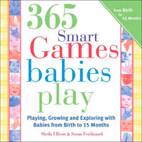 365 Smart Games Babies Play by Sheila Ellison