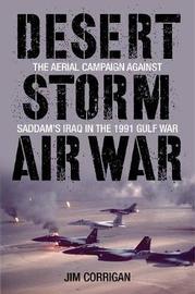 Desert Storm Air War by Jim Corrigan