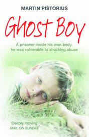 Ghost Boy by Martin Pistorius